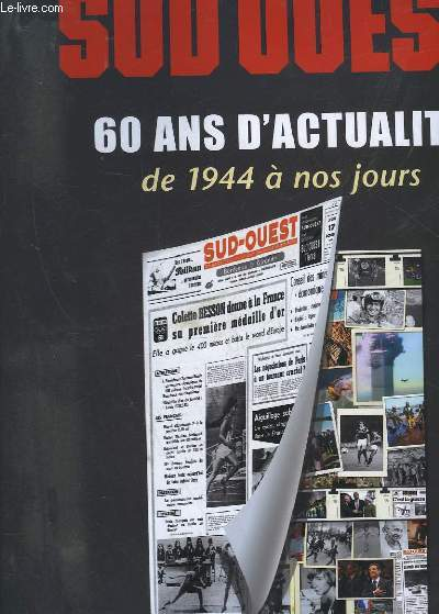 60 ANS D'ACTUALITES DE 1944 A NOS JOURS - 100 UNES HISTORIQUES