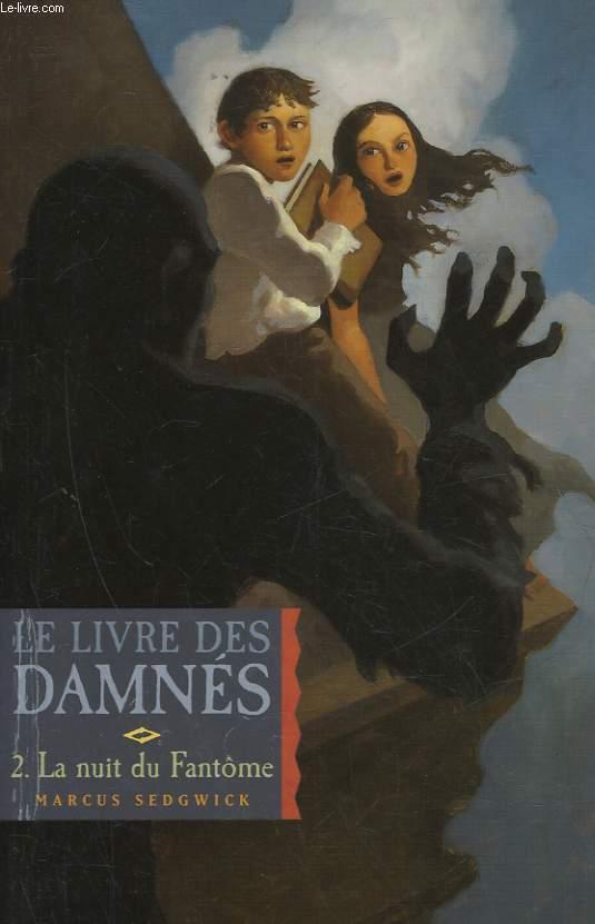 LE LIVRE DES DAMNES - TOME 2 - LA NUIT DU FANTOME