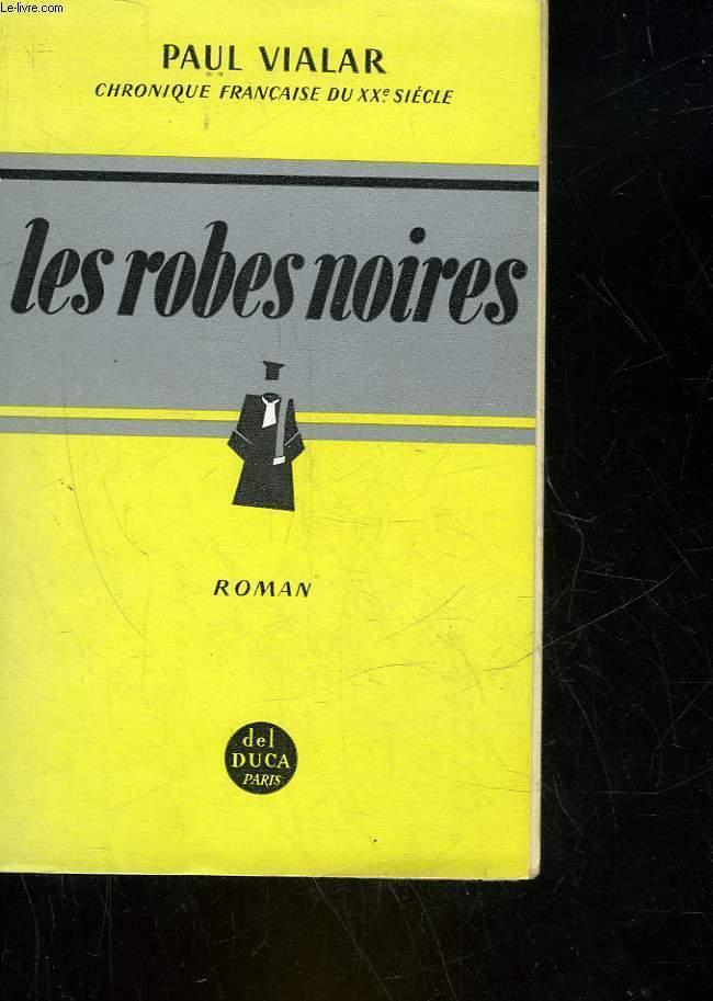 CHRONIQUE FRANCAISE DU XX° SIECLE - LES ROBES NOIRES