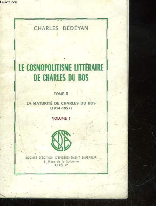 LE COSMOPOLITISME LITTERARE DE CHARLES DU BOS - 2 - VOLUME 1