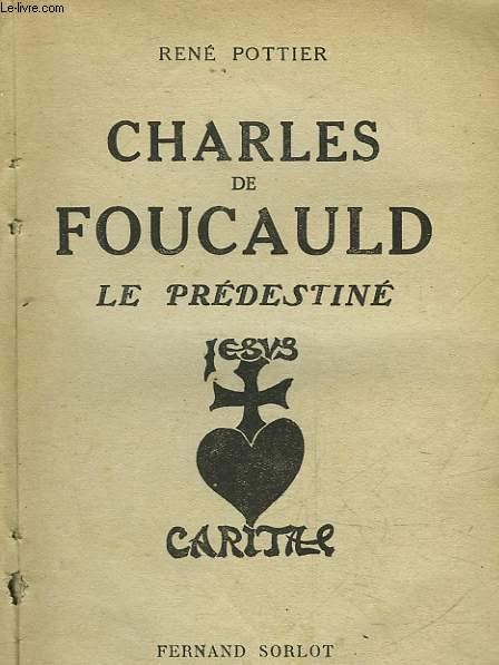 CHARLES DE FOUCAULD LE PREDESTINE JESUS CARITAS