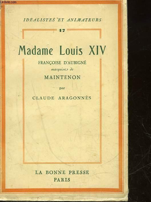 MADAME LOUIS XIV - FRANCOISE D'AUBIGNE MARQUIS DE MAINTENON