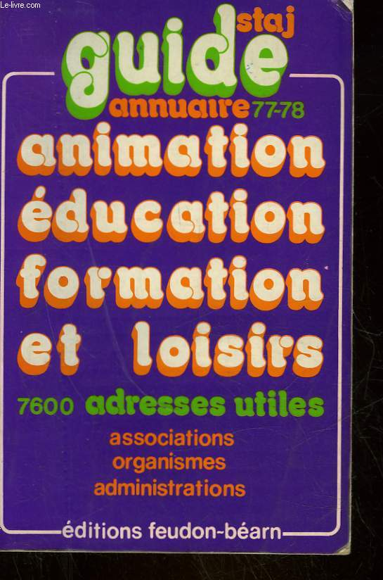 GUIDE ANNUAIRE ANIMATION EDUCATION FORMATION ET LOISIRS