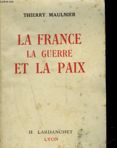 LA FRANCE LA GUERRE ET LA PAIX