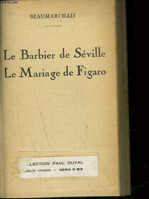 LE BARBIER DE SEVILLE - LE MARIAGE DE FIGARO