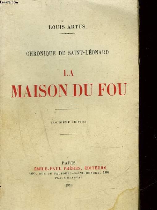 CHRONIQUE DE SAINT-LEONARD - LA MAISON DU FOU