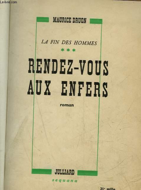 LA FIN DES HOMMES - 3 - RENDEZ-VOUS AUX ENFERS