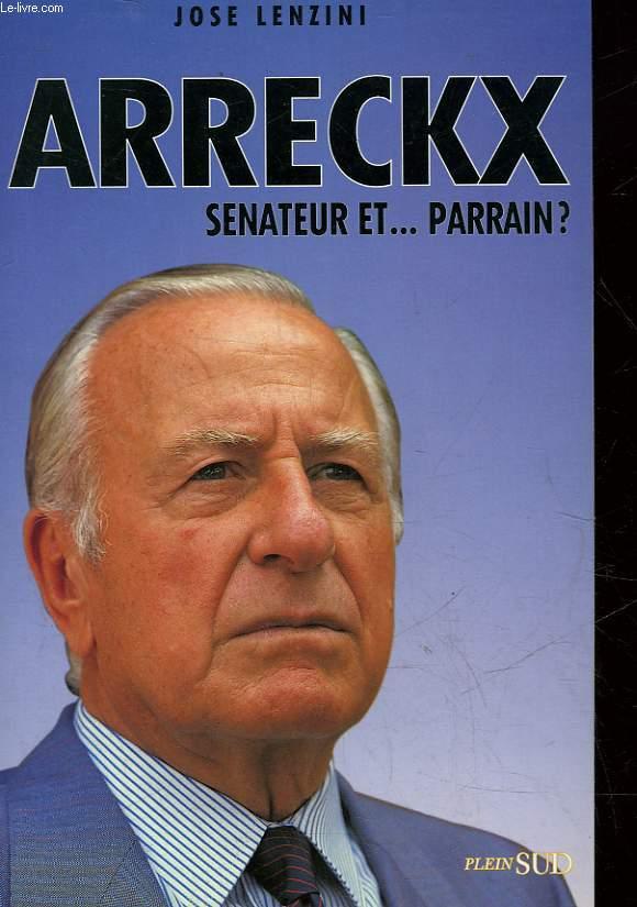 ARRECKX - SENATEUR ET... PARRAIN?