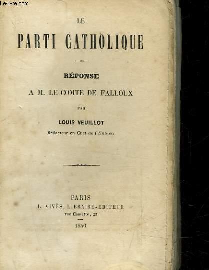 LE PARTI CATHOLIQUE - REPONSES DE M. LE COMTE DE FALLOUX
