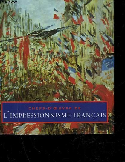 CHEFS-D'OEUVRE DE L'IMPRESSIONNISME FRANCAIS
