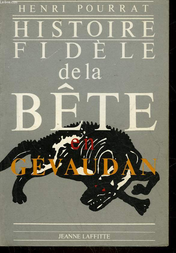 HISTOIRE FIDELE DE LA BETE EN GEVAUDAN