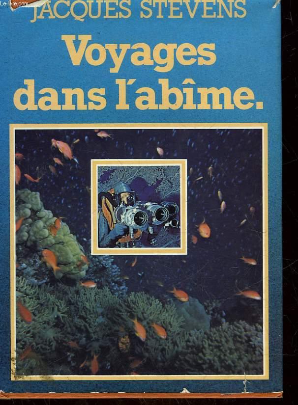 VOYAGES DANS L'ABIME