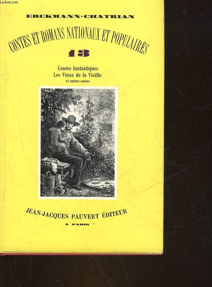 CONTES ET ROMANS NATIONAUX ET POPULAIRES - 13 - LE BANNI - LES VIEUX DE LA VIEILLE - CONTES FANTASTIQUES