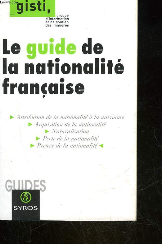 LE GUIDE DE LA NATIONALITE FRANCAISE