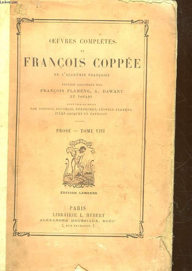 OEUVRES COMPLETES DE FRANCOIS COPPEE DE L'ACADEMIE FRANCAISE - PROSE - TOME 8