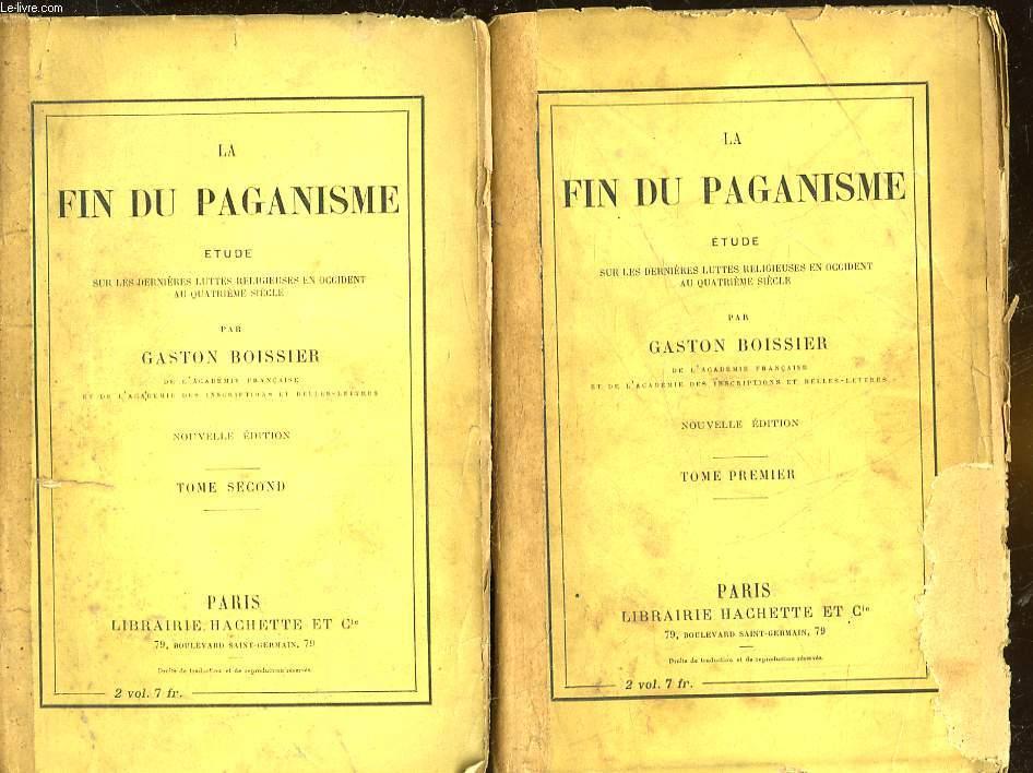 LA FIN DU PAGANISME - ETUDE SUR LES DERNIERES LUTTES RELIGIEUSES EN OCCIDENT AU 4° SIECLE - TOME 1 et 2