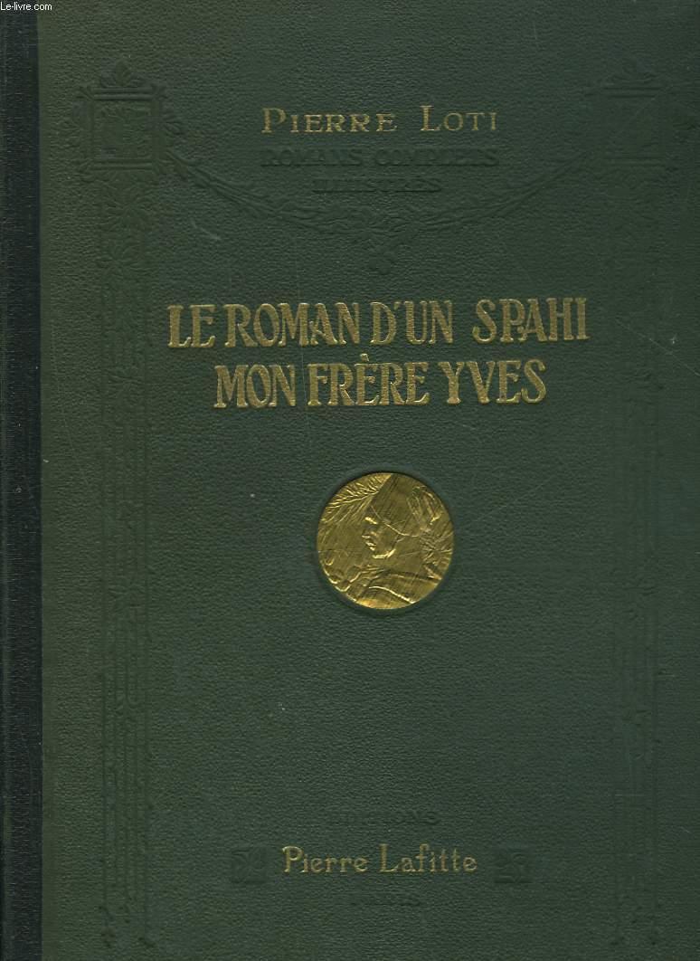 LE ROMAN D'UN SPAHI - MON FRERE YVES