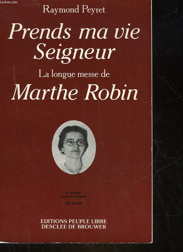 PRENDS MA VIE SEIGNEUR - LA LONGUE MESSE DE MARTHE ROBIN