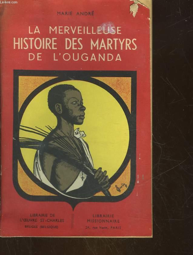 LA MERVEILLEUSE HISTOIRE DES MARTYRS DE L'OUGANDA