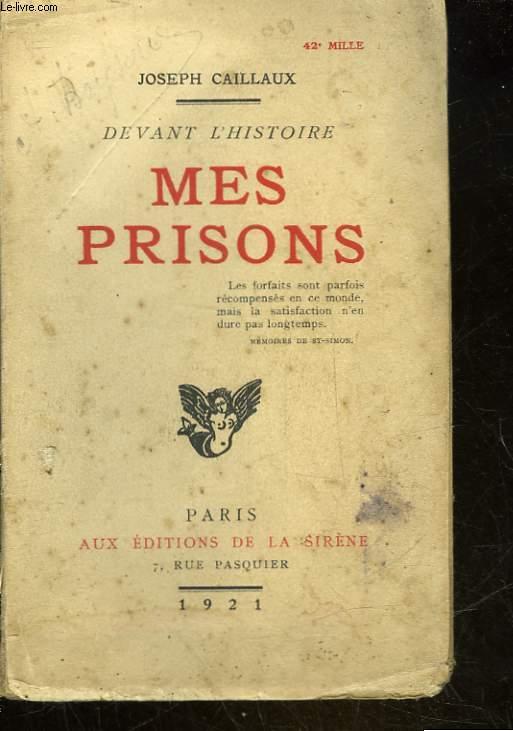 DEVANT L'HISTOIRE - MES PRISONS