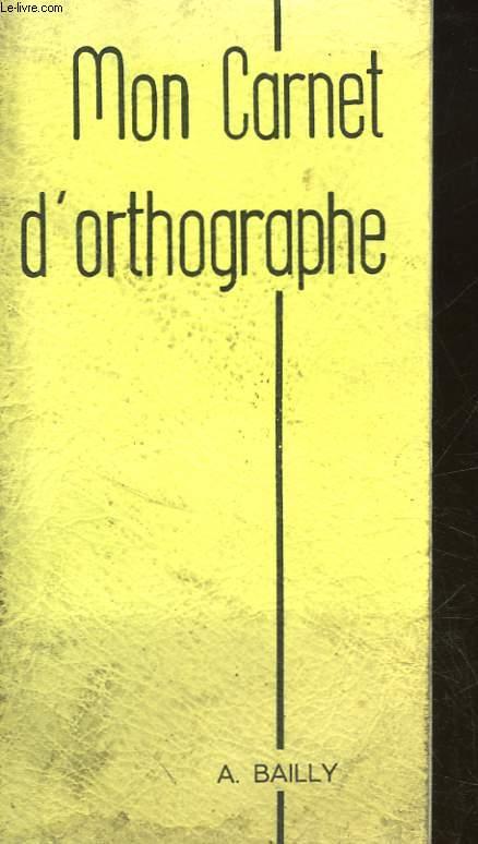 MON CARNET D'ORTHOGRAPHE