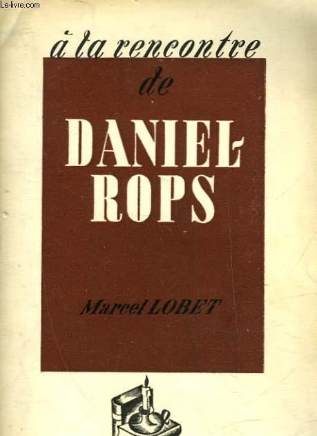 A LA RENCONTRE DE DANIEL-ROPS