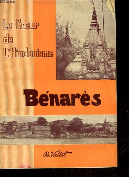 BENARES SARANATH ET LIEUX D'INTERET HISTORIQUE PROCHES DE CETTE VILLE