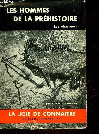 LES HOMMES DE LA PREHISTOIRE - LES CHASSEURS