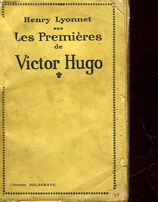 LES PREMIERES DE VICTOR HUGO