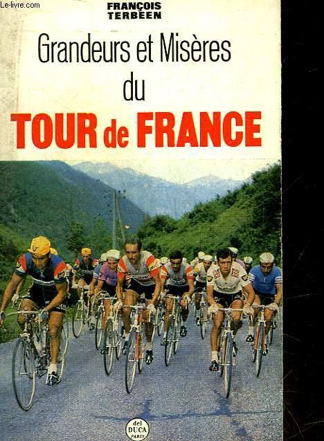 GRANDEURS ET MISERES DU TOUR DE FRANCE