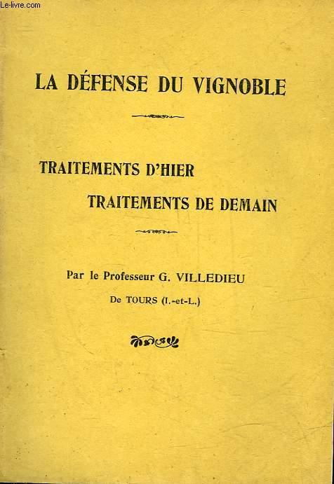 LA DEFENSE DU VIGNOBLE - TRAITEMENT D'HIER TRAITEMENT DE DEMAIN