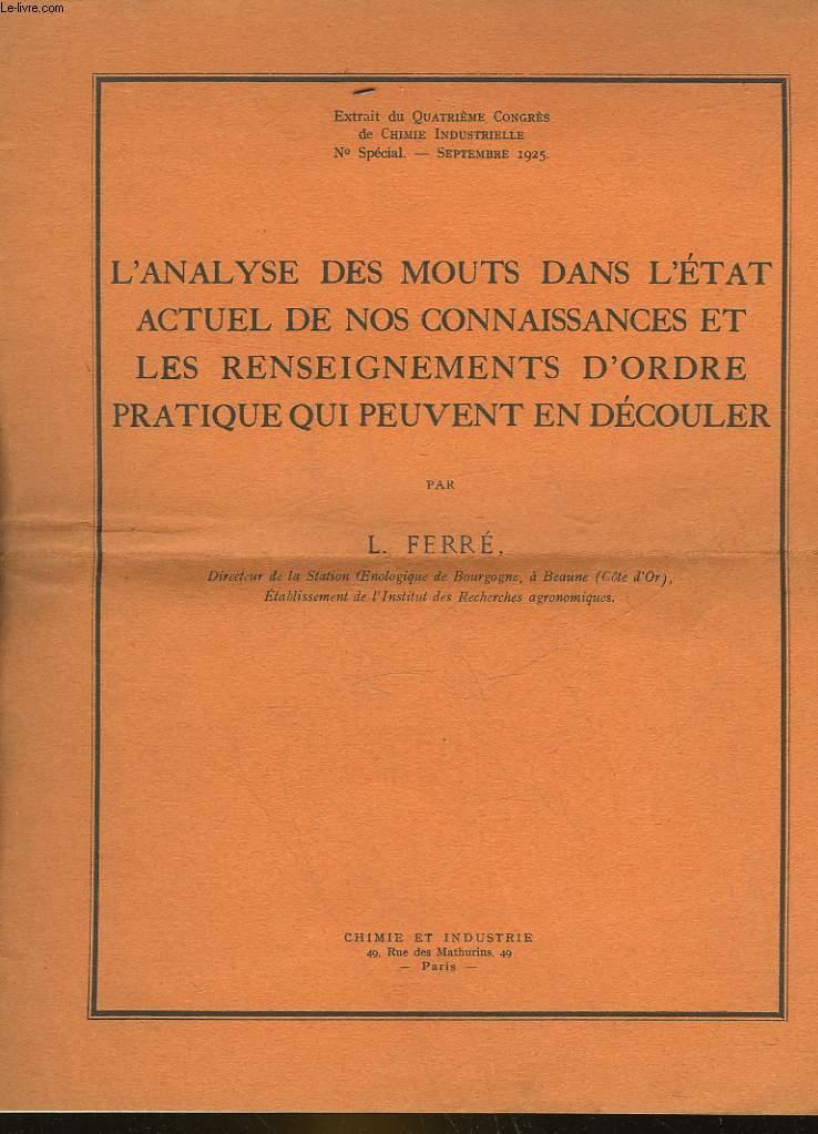 L'ANALYSE DES MOUTS DANS L'ETAT ACTUEL DE NOS CONNAISSANCES ET LES RENSEIGNEMENTS D'ORDRE PRATIQUE QUI PEUVENT EN DECOULER