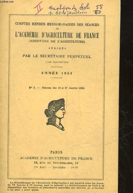 COMPTES RENDUS HEBDOMADAIRES DES SEANCES DE L'ACADEMIE D'AGRICULTURE DE FRANCE (MINISTERE DE L'AGRICULTURE) - ANNEE 1954 - N°2 - SCEANCES DES 20 ET 27 JANVIERS 1954
