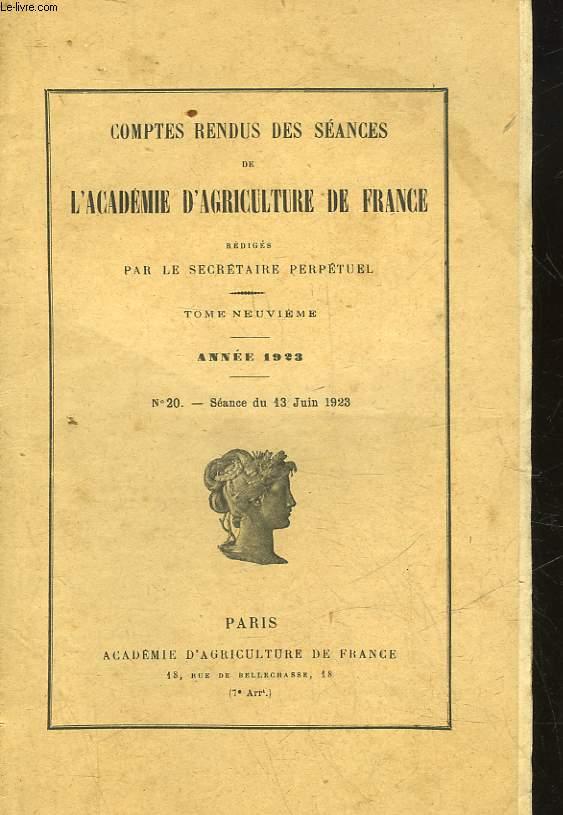 COMPTES RENDUS HEBDOMADAIRES DES SEANCES DE L'ACADEMIE D'AGRICULTURE DE FRANCE (MINISTERE DE L'AGRICULTURE) - ANNEE 1923 - N°20 - SEANCE DU 13 JUIN 1923