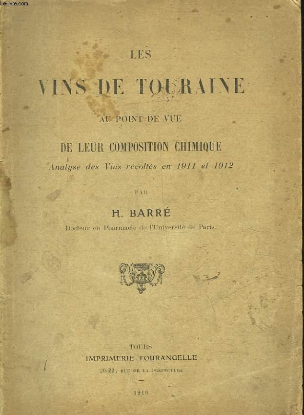 LES VINS DE TOURAINE AU POINT DE VUE DE LEUR COMPOSITION CHIMIQUE - ANALYSE DES VINS RECOLTES EN 1911 ET 1912