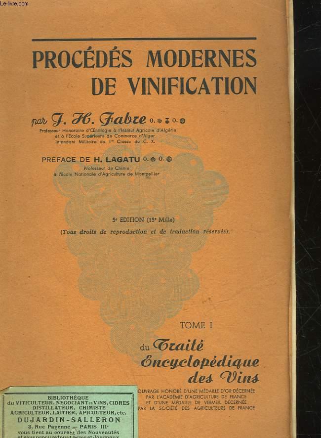 PROCEDES MODERNES DE VINIFICATION - TOME 1 - DU TRAITE ENCYCLOPEDIQUE DES VINS