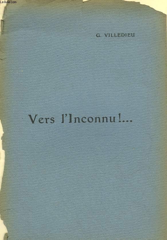 VERS L'INCONNU!... - DISCOURS PRONONCE A LA REANCE DE RENTREE DE L'ECOLE DE MEDECINE ET DE PHARMACIE DE TOURS, LE 4 DECEMBRE 1912