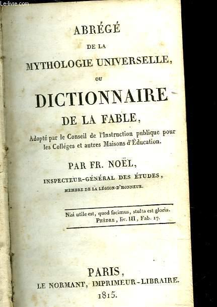 ABREGE DE LA MYTHOLOGIE UNIVERSELLE OU DICTIONNAIRE DE LA FABLE