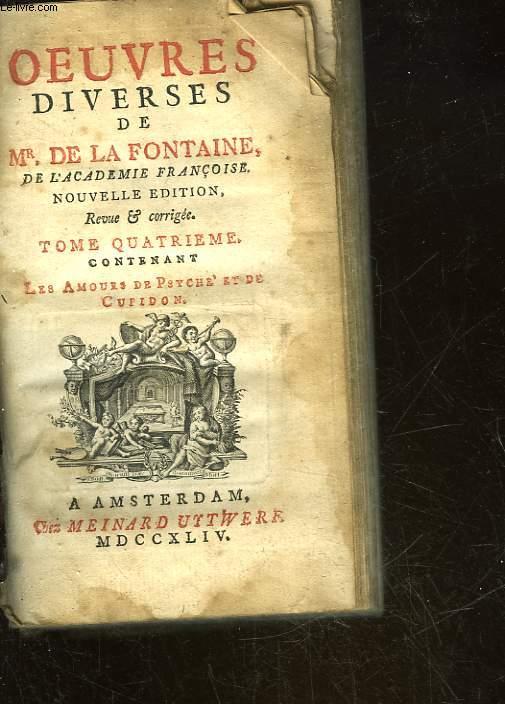 OEUVRES DIVERSES DE MR DE LA FONTAINE - TOME 4 - CONTENANT LES MAOURS DE PSYCHE' ET DU CUPIDON
