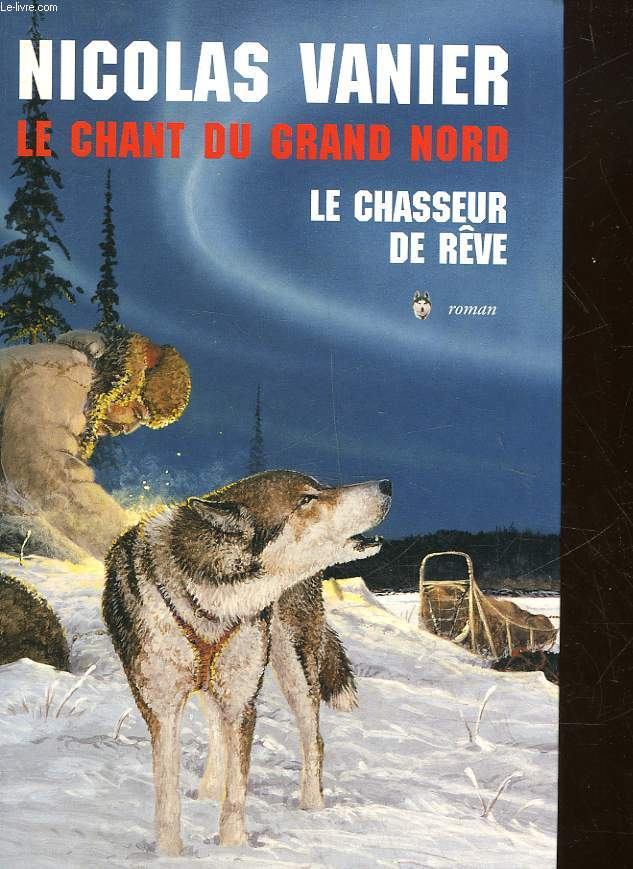 LE CHANT DU GRAND NORD 2 TOMES