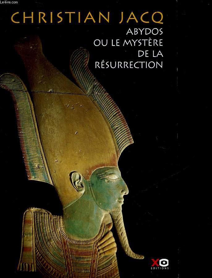 ABYDOS OU LE MYSTERE DE LA RESURRECTION