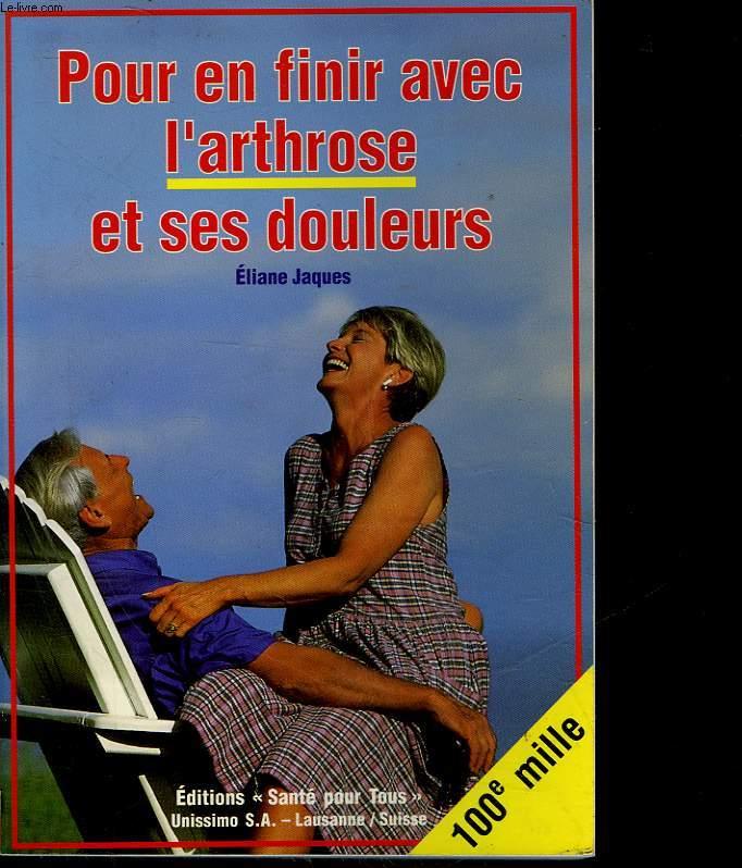 POUR EN FINIR AVEC L'ARTHROSE ET SES DOULEURS