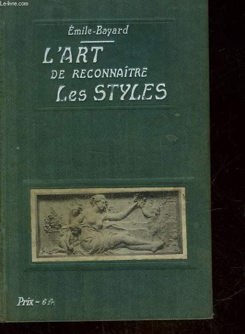 L'ART DE RECONNAITRE LES STYLES - ARCHITECTURE - AMEUBLEMENT