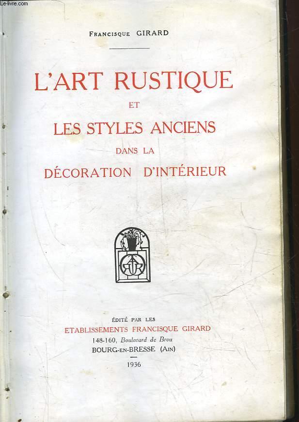 L'ART RUSTIQUE ET LES STYLES ANCIENS DANS LA DECORATION D'INTERIEUR