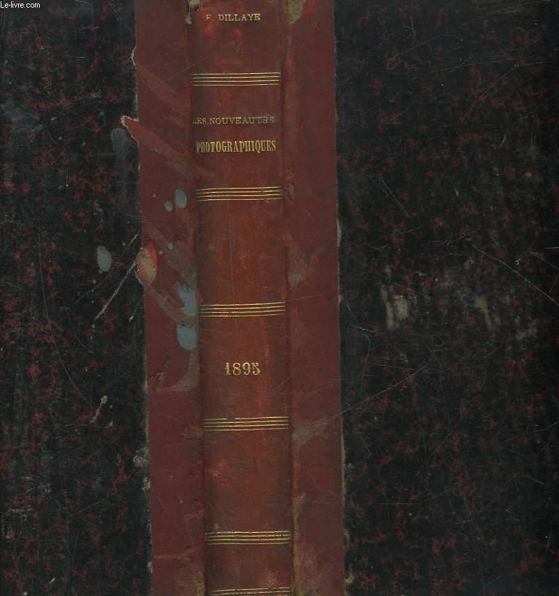 LES NOUVEAUTES PHOTOGRAPHIQUES - ANNEE 1895 - 3° COMPLEMENT ANNUEL A LA THEORIE, LA PRATIQUE ET L'ART EN PHOTOGRAPHIE