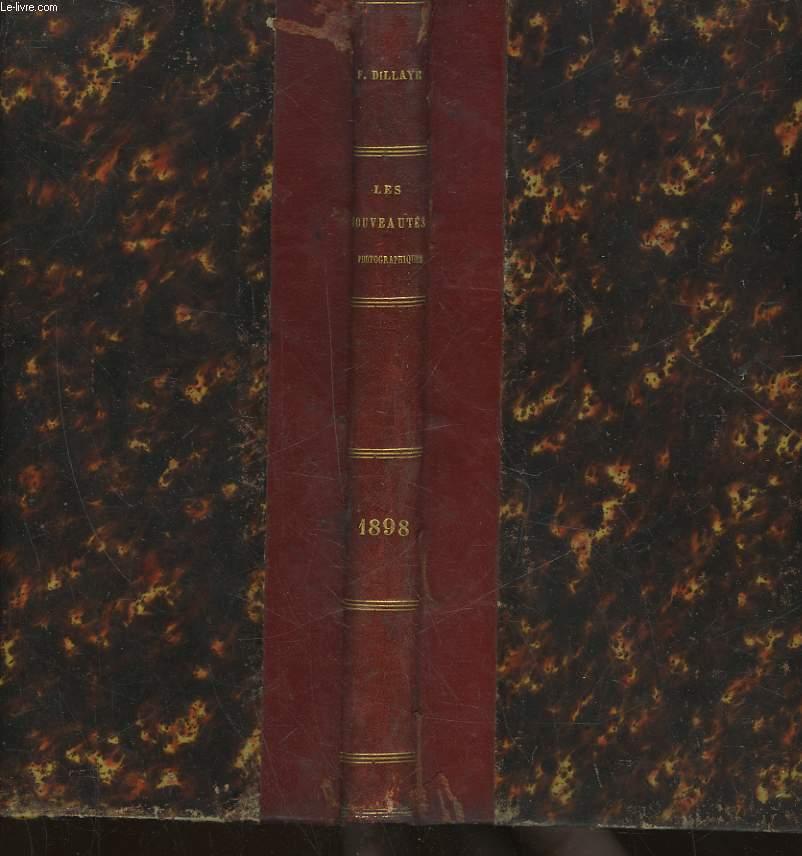 LES NOUVEAUTES PHOTOGRAPHIQUES - ANNEE 1898 - 6° COMPLEMENT ANNUEL A LA PRATIQUE ET A L'ART EN PHOTOGRAPHIE