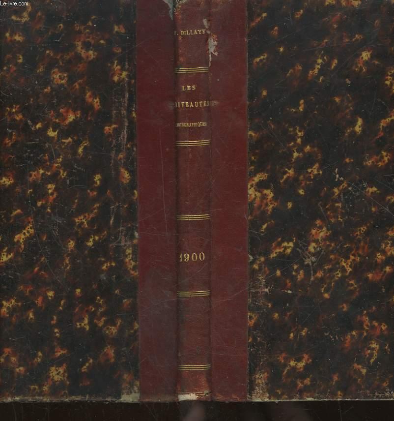 LES NOUVEAUTES PHOTOGRAPHIQUES - ANNEE 1900 - 8° COMPLEMENT ANNUEL A LA PRATIQUE ET A L'ART EN PHOTOGRAPHIE