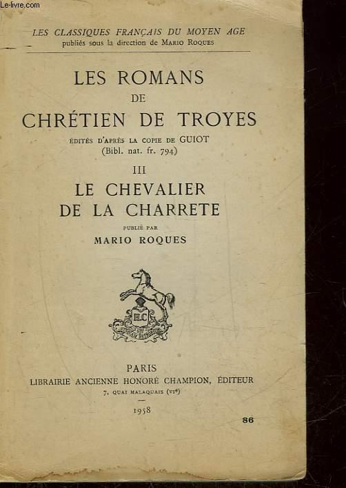 LES ROMANS DE CHRETIEN DE TROYES - TOME 3 - LE CHEVALIER DE LA CHARRETE