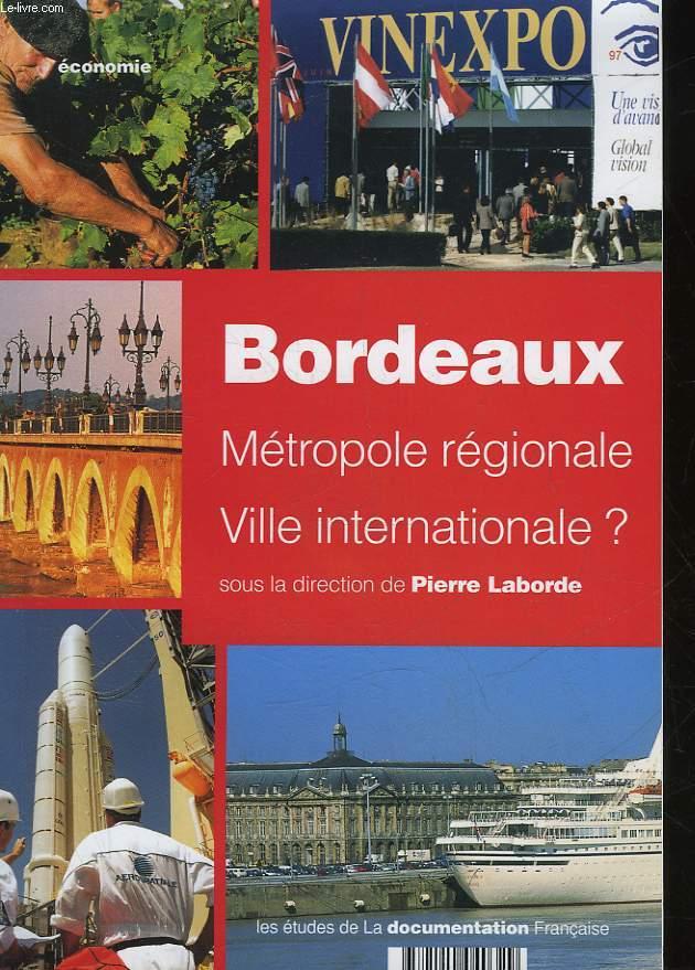 BORDEAUX METROPOLE REGIONALE VILLE INTERNATIONALE?