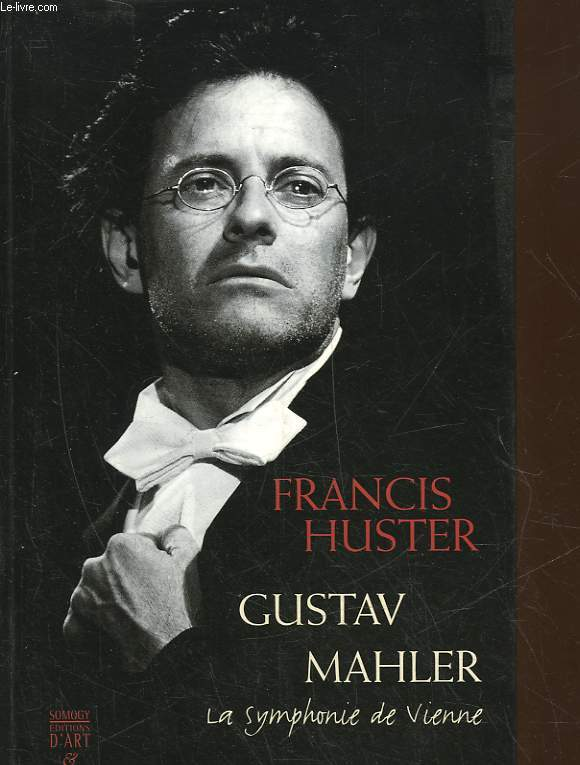 GUSTAV MAHLER - LA SYMPHONIE DE VIENNE